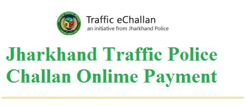 Jharkhand Traffic E Challan Pay Online and Status Check
